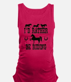 Horse - I'd Rather Be Riding Maternity Tank Top