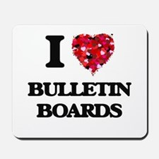 I Love Bulletin Boards Mousepad