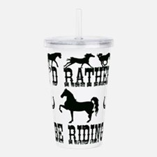 Horse - I'd Rather Be Acrylic Double-wall Tumbler