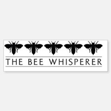 The Bee Whisperer Bumper Bumper Bumper Sticker