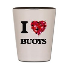 I Love Buoys Shot Glass