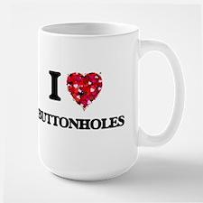 I Love Buttonholes Mugs