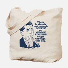 Coffee And The Middle Finger Tote Bag