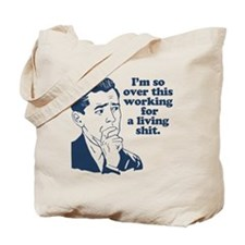 So Over It Tote Bag
