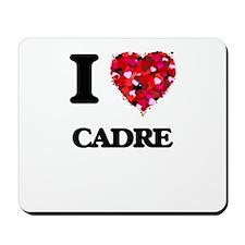I love Cadre Mousepad