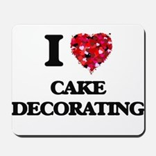 I love Cake Decorating Mousepad