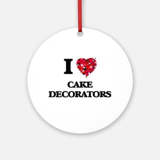 I love Cake Decorators Ornament (Round)
