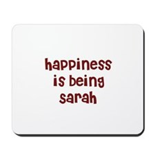 happiness is being Sarah Mousepad