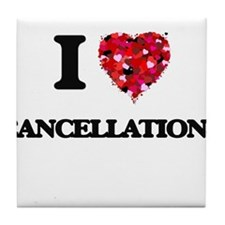 I love Cancellations Tile Coaster