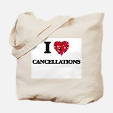 I love Cancellations Tote Bag