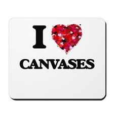 I love Canvases Mousepad