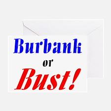 Burbank or Bust! Greeting Card