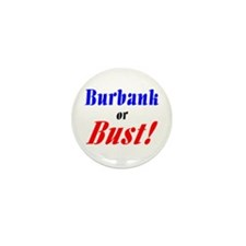 Burbank or Bust! Mini Button (10 pack)