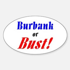 Burbank or Bust! Oval Decal