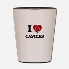 I love Castles Shot Glass