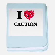 I love Caution baby blanket
