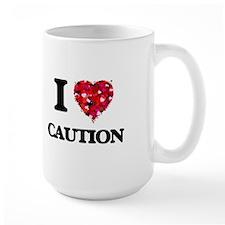 I love Caution Mugs