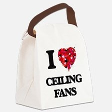 I love Ceiling Fans Canvas Lunch Bag