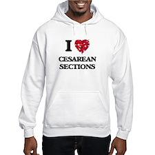 I love Cesarean Sections Hoodie