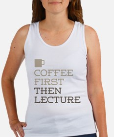 Coffee Then Lecture Tank Top