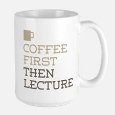 Coffee Then Lecture Mugs