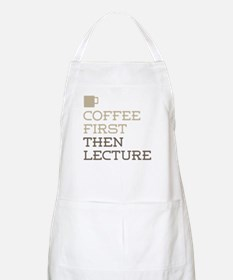 Coffee Then Lecture Apron