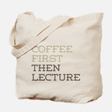 Coffee Then Lecture Tote Bag