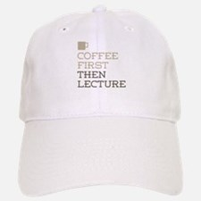 Coffee Then Lecture Baseball Baseball Cap