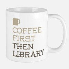 Coffee Then Library Mugs
