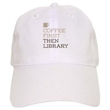 Coffee Then Library Baseball Cap