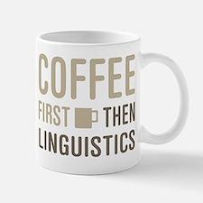 Coffee Then Linguistics Mug