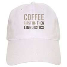 Coffee Then Linguistics Baseball Cap