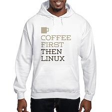 Coffee Then Linux Hoodie
