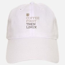 Coffee Then Linux Baseball Baseball Cap