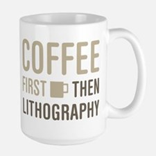 Coffee Then Lithography Mugs