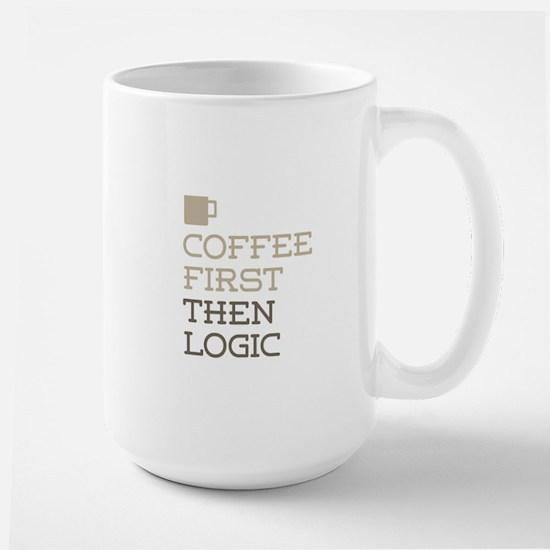 Coffee Then Logic Mugs