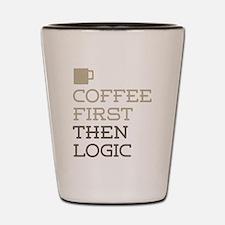 Coffee Then Logic Shot Glass