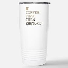 Coffee Then Rhetoric Stainless Steel Travel Mug