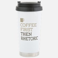Coffee Then Rhetoric Travel Mug