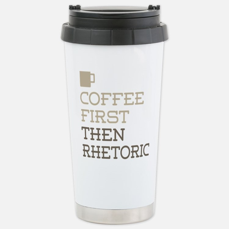 Coffee Then Rhetoric Travel Mug
