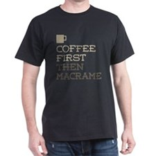 Coffee Then Macrame T-Shirt
