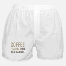 Coffee Then Med School Boxer Shorts