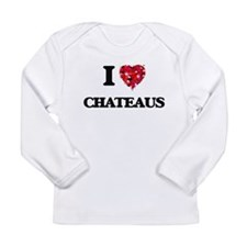 I love Chateaus Long Sleeve T-Shirt