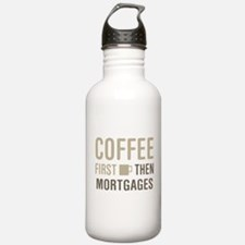 Coffee Then Mortgages Water Bottle