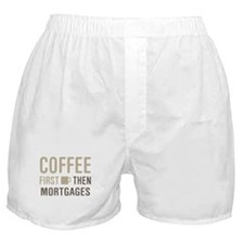 Coffee Then Mortgages Boxer Shorts