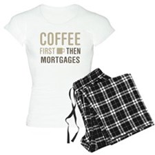 Coffee Then Mortgages Pajamas