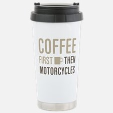Coffee Then Motorcycles Travel Mug