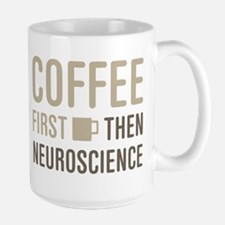 Coffee Then Neuroscience Mugs
