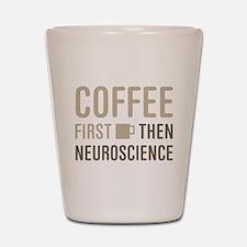 Coffee Then Neuroscience Shot Glass