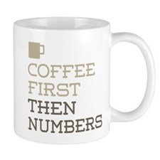 Coffee Then Numbers Mugs